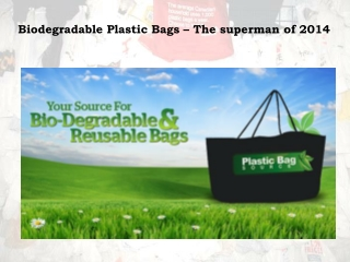 Biodegradable Plastic Bags – The superman of 2014