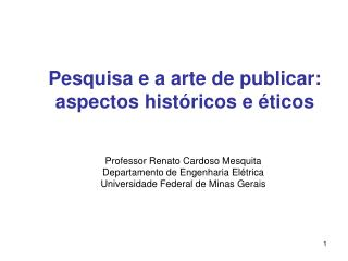 Pesquisa e a arte de publicar: aspectos hist ricos e  ticos