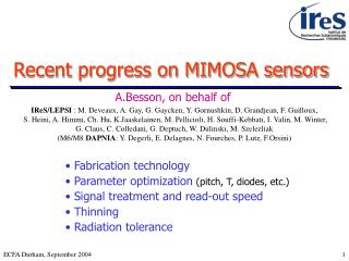 Recent progress on MIMOSA sensors