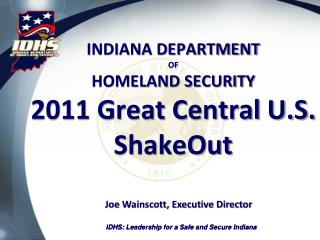 INDIANA DEPARTMENT OF HOMELAND SECURITY 2011 Great Central U.S. ShakeOut