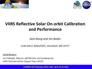 VIIRS Reflective Solar On-orbit Calibration and Performance  Jack Xiong and Jim Butler  Code 618.0, NASA