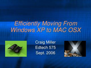 Efficiently Moving From Windows XP to MAC OSX