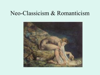 Neo-Classicism  Romanticism