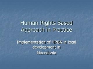 Human Rights Based Approach in Practice