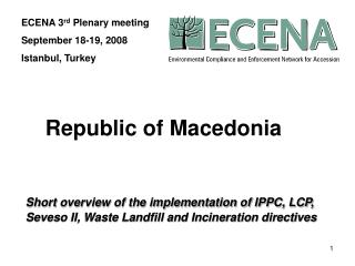 Short overview of the implementation of IPPC, LCP, Seveso II, Waste Landfill and Incineration directives