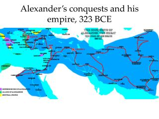 Alexander s conquests and his empire, 323 BCE