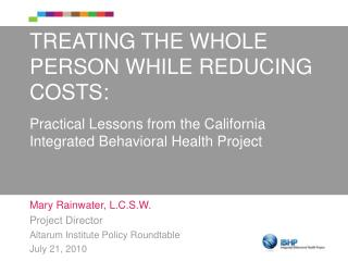 TREATING THE WHOLE PERSON WHILE REDUCING COSTS: