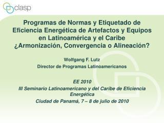 Programas de Normas y Etiquetado de Eficiencia Energ tica de Artefactos y Equipos en Latinoam rica y el Caribe  Armoniza