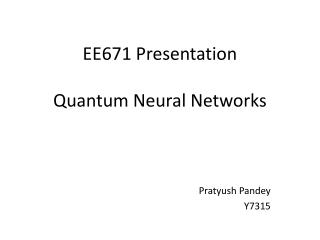 EE671 Presentation  Quantum Neural Networks