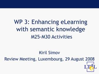 WP 3: Enhancing eLearning with semantic knowledge  M25-M30 Activities