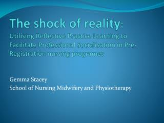 The shock of reality:  Utilising Reflective Practice Learning to Facilitate Professional Socialisation in Pre-Registrati