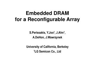 Embedded DRAM for a Reconfigurable Array