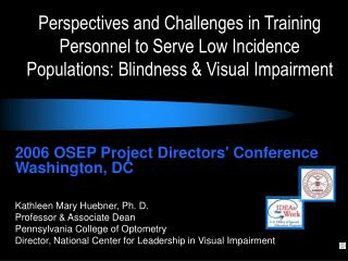 Perspectives and Challenges in Training Personnel to Serve Low Incidence Populations: Blindness  Visual Impairment