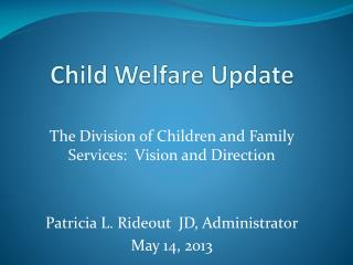 Child Welfare Update