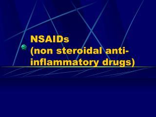 NSAIDs non steroidal anti-inflammatory drugs