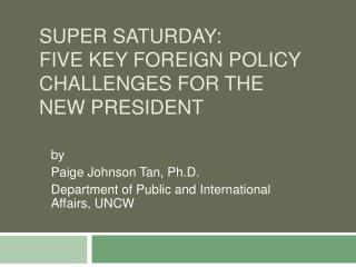 SUPER SATURDAY: Five Key Foreign Policy Challenges for the New ...