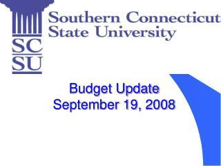 Budget Update September 19, 2008