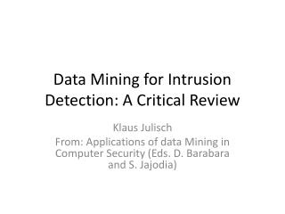 Data Mining for Intrusion Detection: A Critical Review