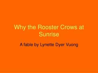 Why the Rooster Crows at Sunrise