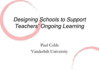 Designing Schools to Support Teachers  Ongoing Learning