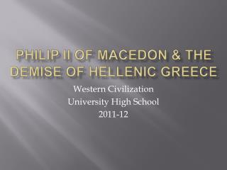 Philip II of Macedon  the demise of hellenic greece