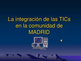La integraci n de las TICs en la comunidad de MADRID