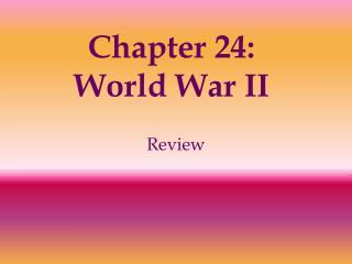 Chapter 24:  World War II