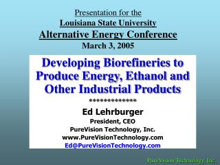 Presentation for the Louisiana State University Alternative Energy Conference March 3, 2005