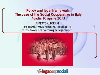 Policy and legal framework: The case of the Social Cooperative in Italy Agadir 10 aprile 2013