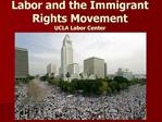 Labor and the Immigrant Rights Movement  UCLA Labor Center