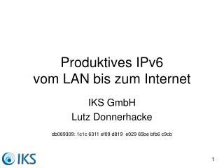 Produktives IPv6 vom LAN bis zum Internet