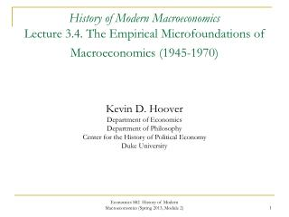 History of Modern Macroeconomics Lecture 3.4. The Empirical Microfoundations of Macroeconomics 1945-1970    Kevin D. Hoo