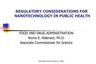 REGULATORY CONSIDERATIONS FOR NANOTECHNOLOGY IN PUBLIC HEALTH