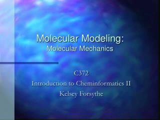 Molecular Modeling: Molecular Mechanics
