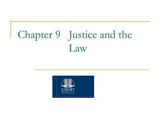 Chapter 9   Justice and the       Law