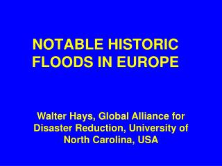 NOTABLE HISTORIC FLOODS IN EUROPE