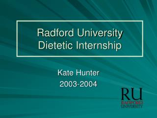 Radford University  Dietetic Internship