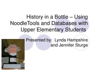 History in a Bottle   Using NoodleTools and Databases with Upper Elementary Students