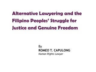 Alternative Lawyering and the Filipino Peoples  Struggle for Justice and Genuine Freedom