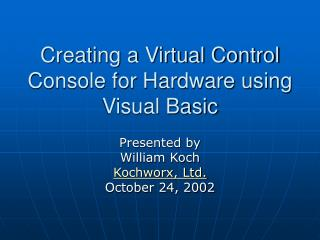 creating a virtual control console for hardware using visual basic