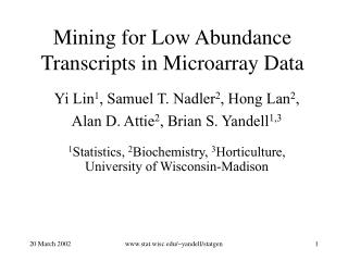Mining for Low Abundance Transcripts in Microarray Data