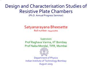 Design and Characterisation Studies of Resistive Plate Chambers Ph.D. Annual Progress Seminar