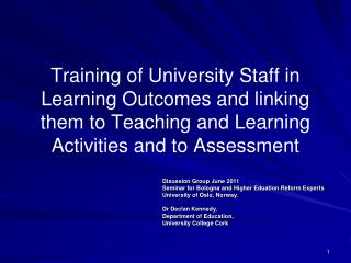 Training of University Staff in Learning Outcomes and linking them to Teaching and Learning Activities and to Assessment