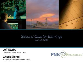 Second Quarter Earnings Aug. 3, 2007