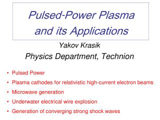 Yakov Krasik Physics Department, Technion