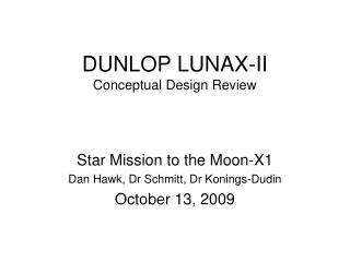 DUNLOP LUNAX-II Conceptual Design Review