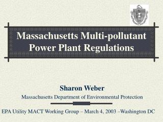 Massachusetts Multi-pollutant  Power Plant Regulations