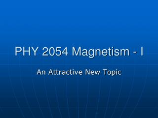 PHY 2054 Magnetism - I