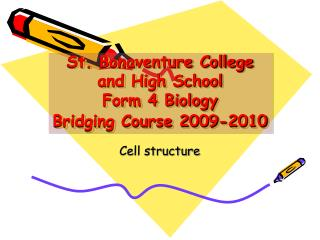 St. Bonaventure College and High School Form 4 Biology Bridging Course 2009-2010