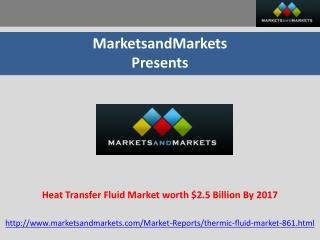 Heat Transfer Fluid Market worth $2.5 Billion By 2017